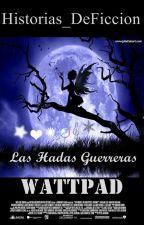 Las Hadas Guerreras by Historias_DeFiccion