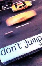 Don't Jump [EDITING] by RainWhisker