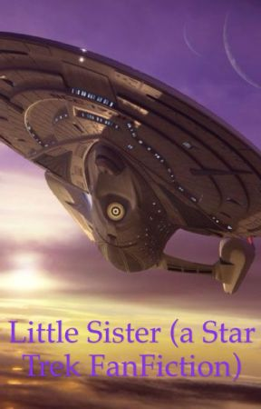 Little Sister (a Star Trek FanFiction) by Kenalya