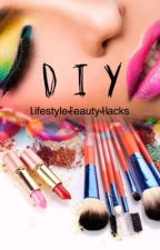 DIY, Lifestyle, Beauty, Hacks by Lausemaus33