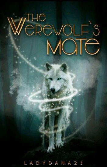 The Werewolf's Mate [slow updates]