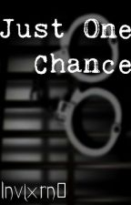 Just One Chance (ChanBaek) by Invixrn0