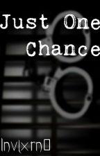 Just One Chance (ChanBaek) by Invixrn0