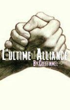 L'ultime Alliance ( T1) by Coeffinmel