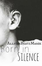 Born In Silence (BoyxBoy) by AllstarBeatzMarie