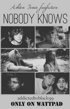 Nobody knows |Ashton Irwin| by addictedtoblack99