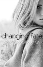 Changing Fate(Completed) by pepboys