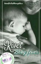 River in Baby fever by headfullofthoughtsss