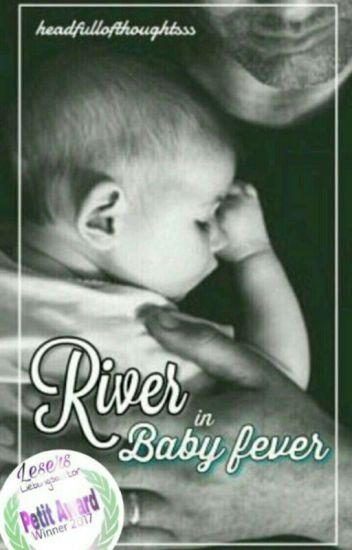 River in Baby fever