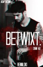 BETWIXT [ziam au] [book 1] by rennloki