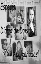 Especial: Diário de Dois Apaixonados ✔ by PriscilaWenzel