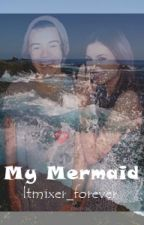 My Mermaid by ltmixer_forever