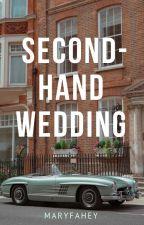 Second Hand Wedding. by MaryFahey