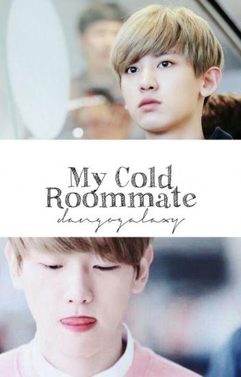 My Cold Roommate [BaekYeol/ChanBaek FanFic]