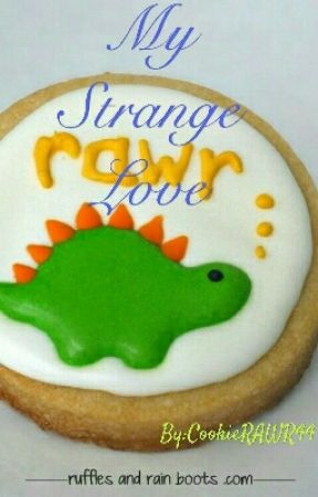 My Strange Love- (Writer's strange love) by CookieRAWR44