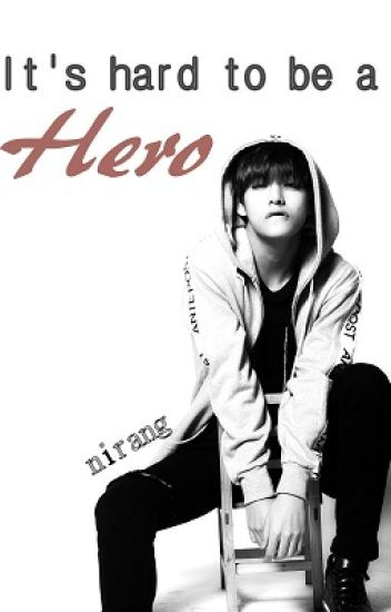It's hard to be a hero (BTS Taehyung)