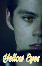 Yellow Eyes || Stiles Stilinski by lillytimelow