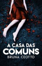 A Casa das Comuns by BrunaCeotto