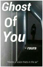 Ghost Of You | Raura by fandomsxwriting