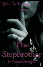 The Stepbrother by VampireQueen262