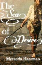 The Sea of Desire (The Seas #1) by MyrandaHaarman