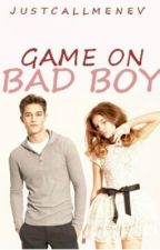 Game On Bad Boy by callmenev