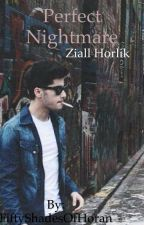 Perfect Nightmare Ziall Fanfiction. by FiftyShadesOfHoran