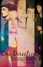 One Direction #Imagines by TaraWaters