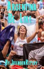 Argentina Be Like by OHNONI4LL