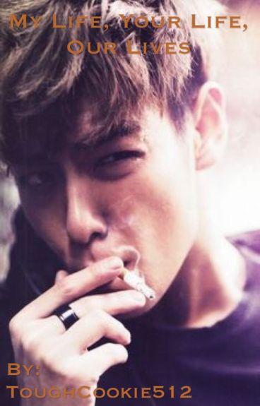 My Life, Your Life, Our Lives (Seunghyun/ T.O.P Big Bang) COMPLETE