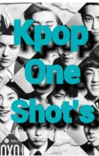 One shot's Kpop❤ by YOAMOAEXO