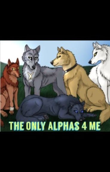 The Only Alphas 4 Me (boyxboyxboyxboyxboy)