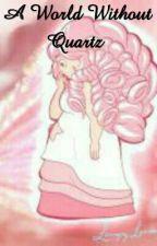 A World Witout Quartz a Steven Universe Fanfiction by YingYang43