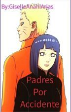 ¡Padres Por Accidente! by Giselle-uzumaki