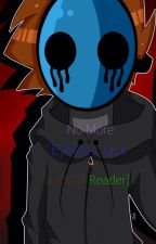No More [Eyeless Jack x Suicidal!Reader] by dat_lonely_girl