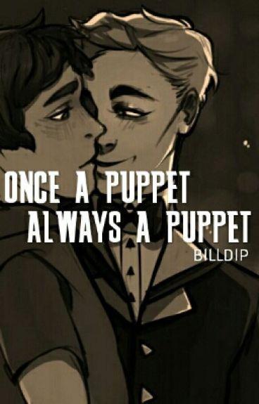 Once a Puppet, Always a Puppet (BillDip)