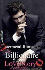 The Billionaire Sassy Love Story by Ladybugpinkz