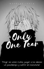 Only One Tear|RESUBIENDO| by Novelas-Iva16