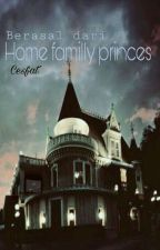 *Home Familly Princess* by WriterBluee