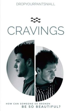 Cravings (Niall Horan) // AU [BOOK 1] (Editing) by DropYourPantsNiall