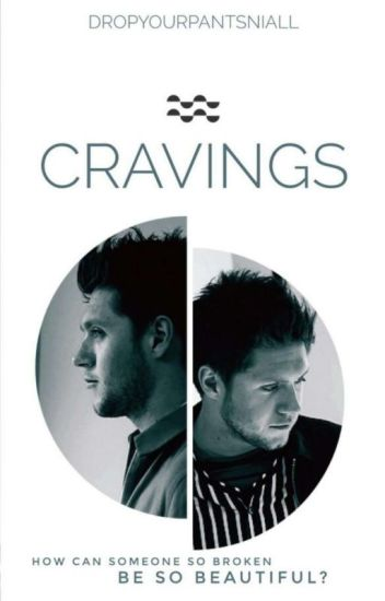 Cravings (Niall Horan) // AU [BOOK 1] (Editing)