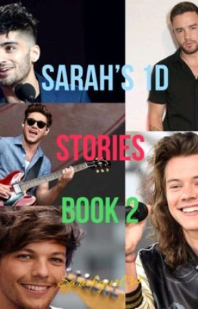 Sarah's 1D Stories Book 2 by sarahgurl34