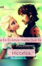 No Creia En El Amor Hasta Que Te Conoci (Hiccelsa) by princesita230508