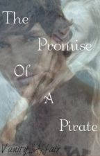 The Promise of a Pirate by Vanity_Affair