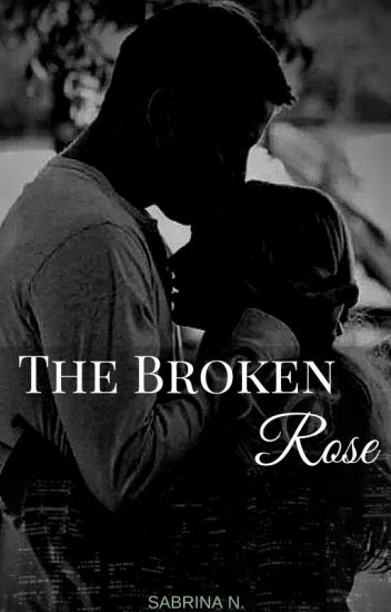 The Broken Rose (BWWM)