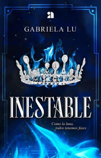 Inestable: Luz de Luna | #1 | Wattys2017