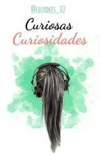 Curiosas Curiosidades ♡ by Lourdees_02