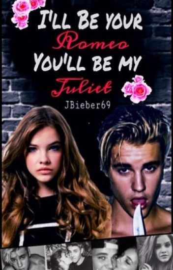 I'll be your Romeo,You'll be my Juliet (A Jason McCann Love Story)