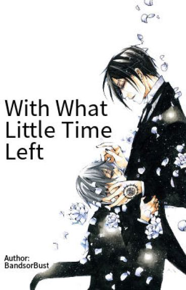 With What Little Time Left