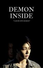 Demon Inside | #Wattys2017 by StrawHatter